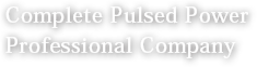 Complete Pulsed Power Professional Company